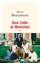 Dans l'enfer de Montretout eBook by Olivier Beaumont