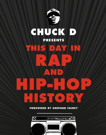 Chuck D Presents This Day in Rap and Hip-Hop History eBook by Chuck D