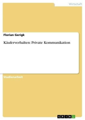 Käuferverhalten: Private Kommunikation ebook by Florian Gerigk
