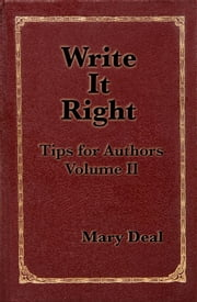Write It Right: Tips for Authors, Volume II ebook by Mary Deal