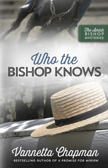 Who the Bishop Knows ebook by Vannetta Chapman