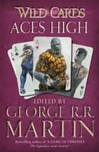 Wild Cards: Aces High ebook by