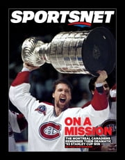 On a Mission: An Oral History - The Montreal Canadiens Remember Their Dramatic '93 Stanley Cup Win ebook by Ryan Dixon,Sportsnet