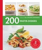 Hamlyn All Colour Cookery: 200 Pasta Dishes - Hamlyn All Colour Cookbook ebook by