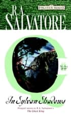 In Sylvan Shadows ebook by R.A. Salvatore