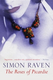 The Roses of Picardie ebook by Simon Raven