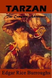 The Complete Tarzan Adventures (Complete 25 in One) by Edgar Rice Burroughs ebook by Edgar Rice Burroughs
