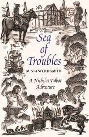 Sea of Troubles - A Nicholas Talbot Adventure ebook by Myrrha Stanford-Smith