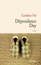 Dépendance day eBook by Caroline Vié