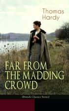 FAR FROM THE MADDING CROWD (British Classics Series) - Historical Romance Novel ebook by Thomas Hardy, Helen Paterson Allingham