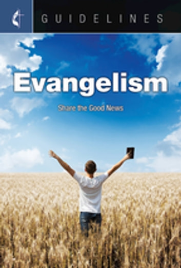 Guidelines Evangelism - Share the Good News ebook by General Board Of Discipleship