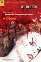 Red Twilight ebook by Gil Brewer, edited by David Rachels