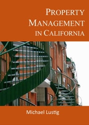 Property Management in California ebook by Michael Lustig