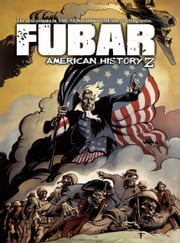 FUBAR Vol. 3: American History Z ebook by Jeff McComsey,Various
