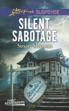 Silent Sabotage (Mills & Boon Love Inspired Suspense) (First Responders, Book 5) eBook by Susan Sleeman