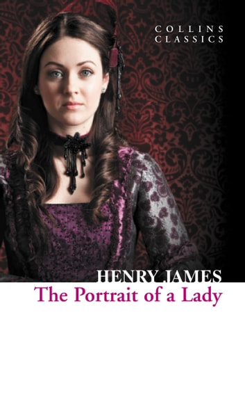 The Portrait of a Lady (Collins Classics) ebook by Henry James