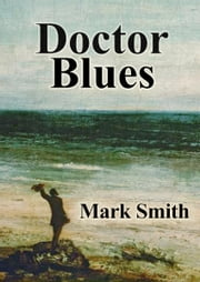 Doctor Blues ebook by Mark Smith