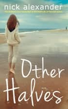 Other Halves (Hannah series Book 2) ebook by Nick Alexander