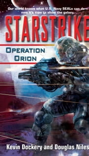 Starstrike: Operation Orion ebook by Kevin Dockery,Douglas Niles