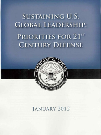 2012 US Department of Defense Strategic Guidance - Sustaining U.S. Global Leadership: Priorities for the 21st Century Defense ebook by United States Government US DoD Department of Defense