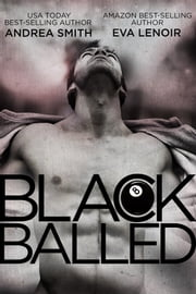 Black Balled ebook by Andrea Smith,Eva LeNoir