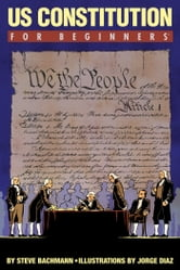 U.S. Constitution For Beginners ebook by Steve Bachmann