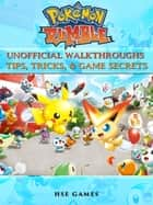 Pokemon Rumble Unofficial Walkthroughs Tips, Tricks, & Game Secrets ebook by HSE Games