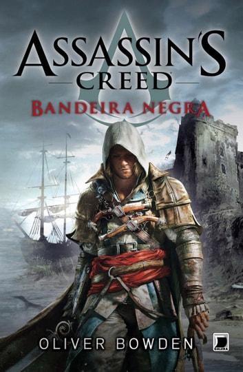Bandeira Negra - Assassin´s Creed ebook by Oliver Bowden