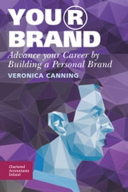 Your Brand - Advance Your Career by Building a Personal Brand ebook by Veronica Canning