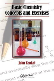 Basic Chemistry Concepts and Exercises ebook by Kenkel, John
