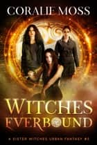 Witches Everbound E-bok by Coralie Moss