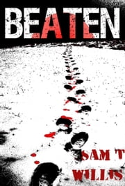 Beaten ebook by Sam T Willis