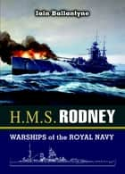 HMS Rodney - Slayer of the Bismarck and D-Day Saviour ekitaplar by Ballantyne, Ian