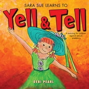 Sara Sue Learns To Yell & Tell ebook by Michael Pearl