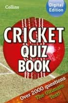 Collins Cricket Quiz Book ebook by Collins