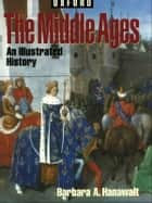 The Middle Ages ebook by Barbara A. Hanawalt