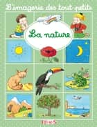 La nature ebook by Nathalie Bélineau, Émilie Beaumont, Sylvie Michelet