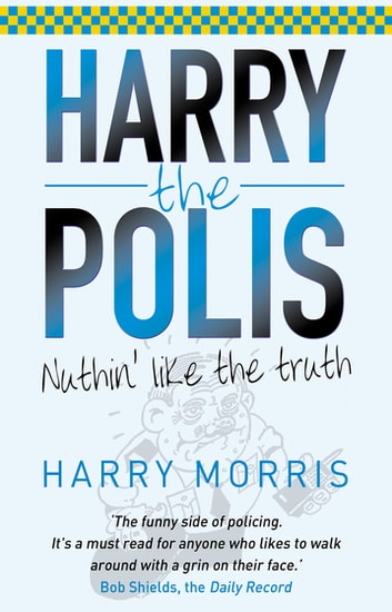 Nuthin' Like The Truth - Harry the Polis ebook by Harry Morris
