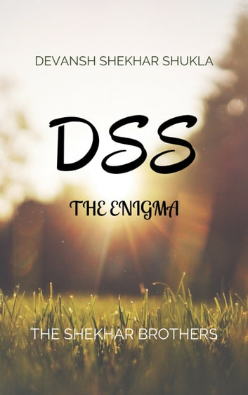 DSS - The Enigma ebook by Devansh Shekhar Shukla