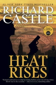 Heat Rises - Nikki Heat Book 3 ebook by Richard Castle