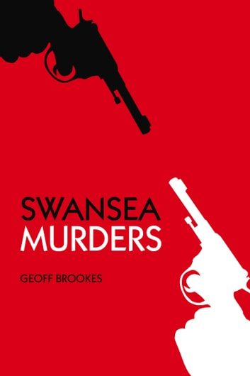 Swansea Murders ebook by Geoff Brookes