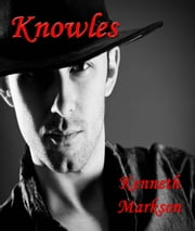 KNOWLES (A Western Historical Thriller) ebook by KENNETH MARKSON