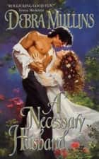 A Necessary Husband ebook by Debra Mullins