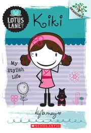 Lotus Lane #1: Kiki: My Stylish Life (A Branches Book) ebook by Kyla May
