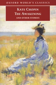 The Awakening: And Other Stories - And Other Stories ebook by Kate Chopin,Pamela Knights