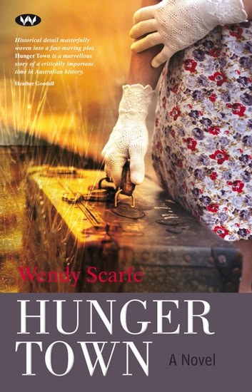 Hunger Town - A novel ebook by Wendy Scarfe