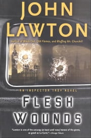 Flesh Wounds - An Inspector Troy Novel ebook by John Lawton