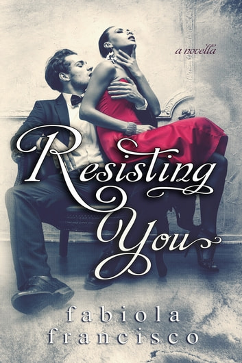 Resisting You ebook by Fabiola Francisco