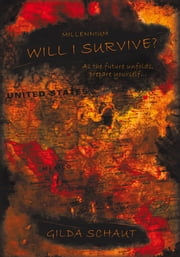 Millennium Will I Survive? - As the Future Unfolds Prepare Yourself... ebook by Gilda Schaut