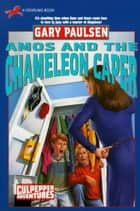 AMOS AND THE CHAMELEON CAPER ebook by Gary Paulsen